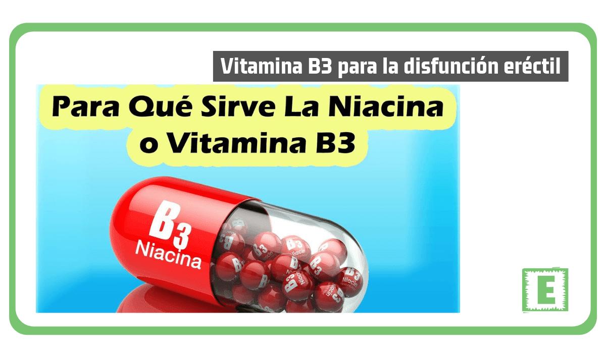 La Vitamina B3 para la Disfunción Eréctil