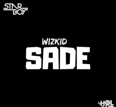 Wizkid - Sade [Prod by SARZ] New Song