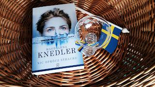 """Gdy nie pozostaje nam """"Nic oprócz strachu"""", recenzja powieści Magdaleny Knedler."""