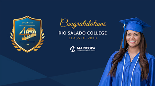 New social media banner featuring Rio Salado 2018 student speaker Jamie Peredo in graduation attire.  Text: Congratulations Rio Salado College Class of 2018.  Maricopa Community Colleges logo and 2018 grad badge.
