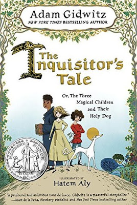 The Inquisitor's Tale: Or, The Three Magical Children and Their Holy Dog by Adam Gidwitz is a 2017 Newbery Honor  Book gets 4 out of 5 stars in my book review of this middle grade fiction book. Juvenile lit, middle ages, magical, dark ages, christianity, king louis, france, miracles, Alohamora Open a Book www.alohamoraopenabook.blogspot.com