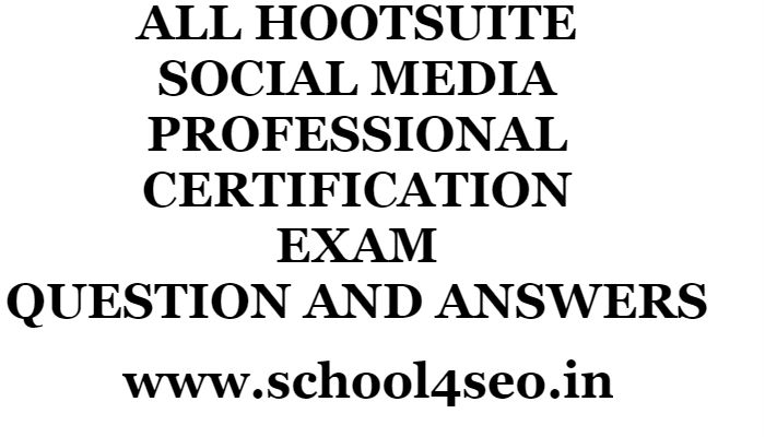 HOOTSUITE SOCIAL MEDIA PROFESSIONAL CERTIFICATION EXAM QUESTION AND ...