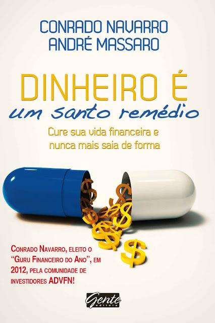 Dinheiro é um santo remédio - Conrado Navarro, André Massaro