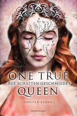 Bücherblog. Rezension. Buchcover. One True Queen - Aus Schatten geschmiedet (Band 2) von Jennifer Benkau. Jugendbuch, Fantasy.