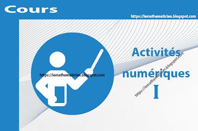 Cours - Activités numériques I - 1ère année secondaire