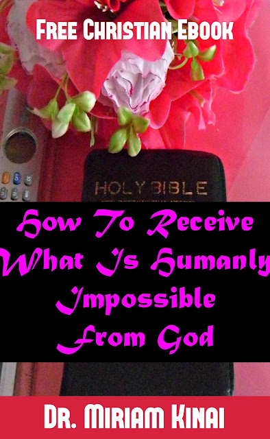 Free Christian Ebooks: How to Receive what is Humanly Impossible from God