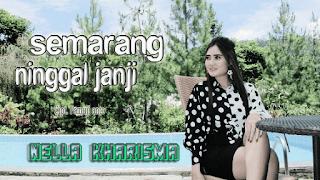Lirik Lagu Semarang Ninggal Janji - Nella Kharisma