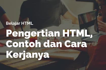Belajar HTML #1 : Pengertian Dasar HTML, Contoh Dan Cara Kerjanya