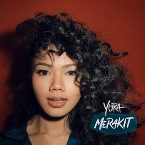 Yura Yunita - Merakit (Full Album 2018)