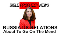 Bible Prophecy news, Russia, US Relations