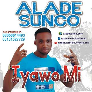 Alade Sunco  - Iyawo mi