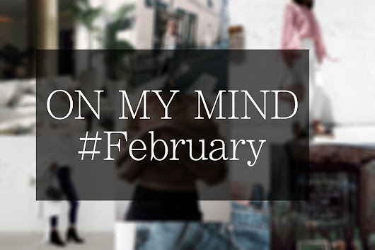 ON MY MIND #February