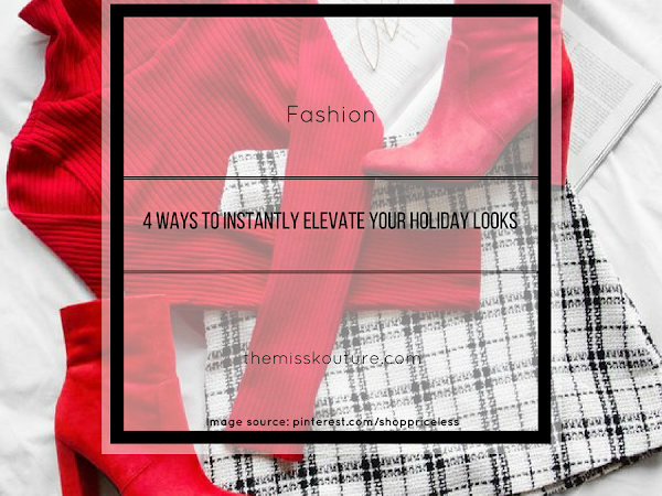 4 ways to instantly elevate your holiday looks!
