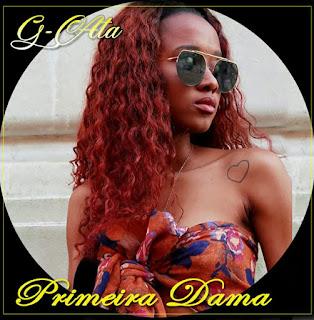 G-Ata - Primeira Dama
