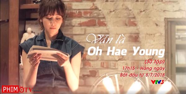 Vẫn là Oh Hae Young VTV3