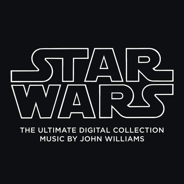 John Williams & London Symphony Orchestra - Star Wars: The Ultimate Digital Collection Cover