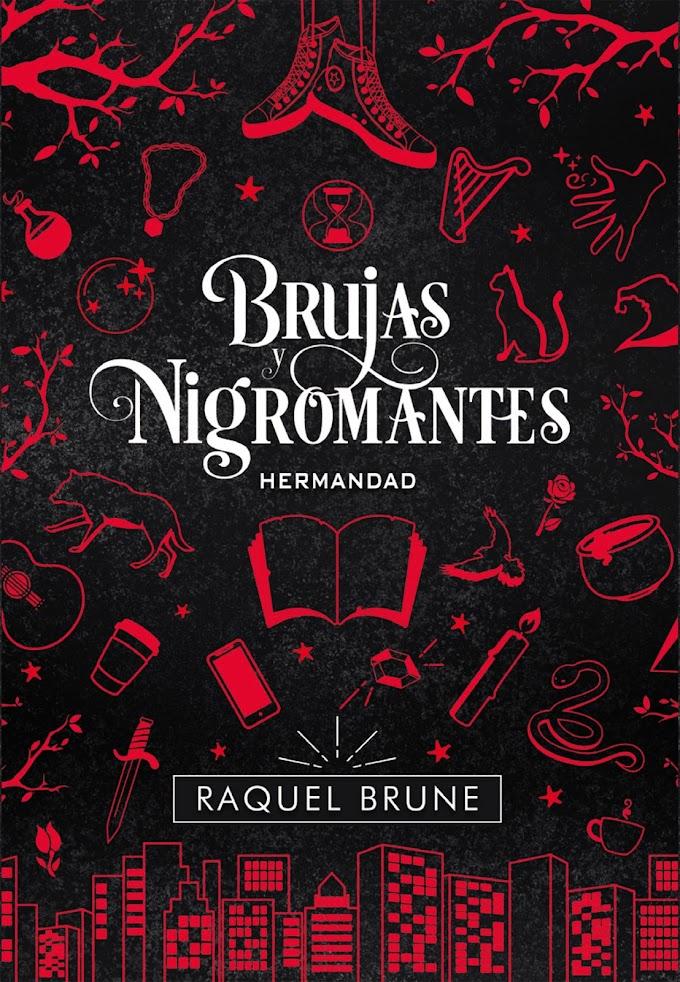 RESEÑA: Brujas y nigromantes. Hermandad - Raquel Brune