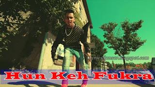 Hun Keh Fukra Lyrics : Kambi