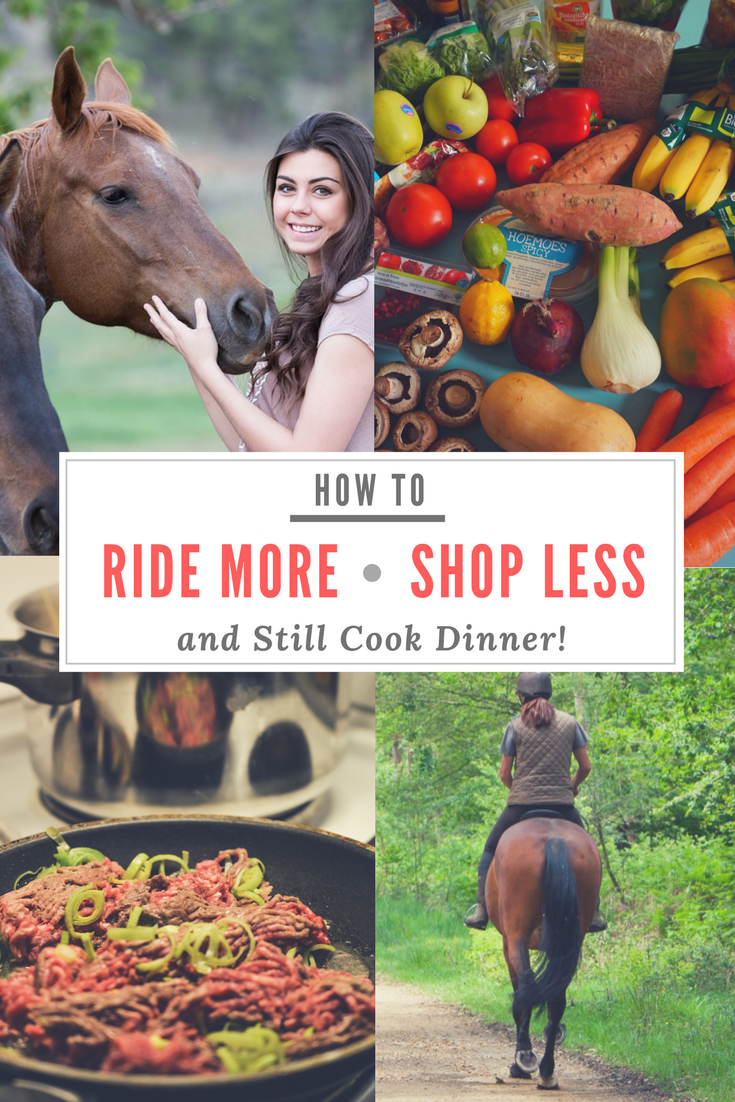 How To Ride More, Shop Less & Still Cook Dinner - Savvy Horsewoman