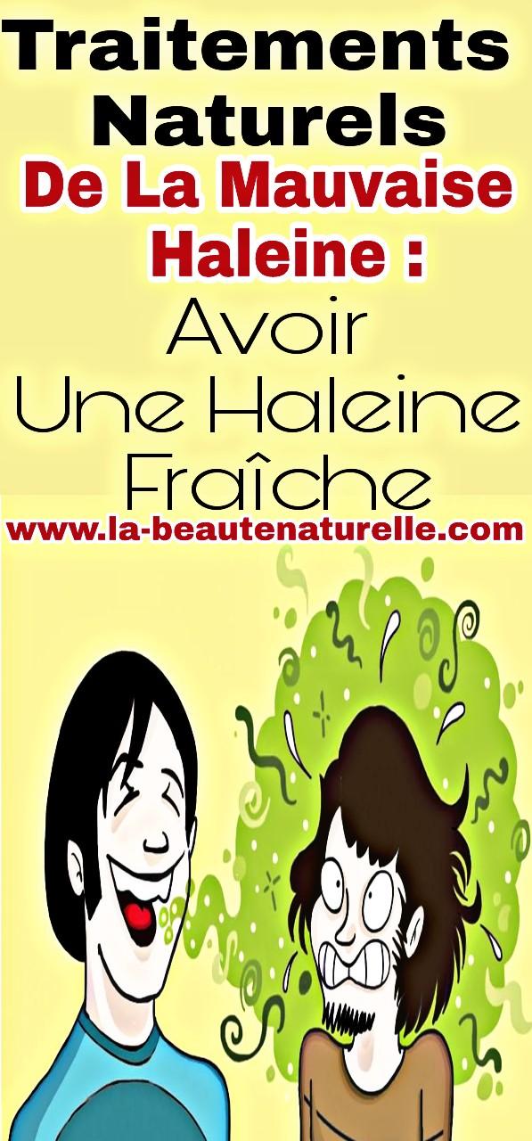 Traitements naturels de la mauvaise haleine : avoir une haleine fraîche
