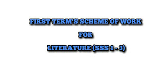 LITERATURE IN ENGLISH: First Term's Scheme of Work for SSS 1 - 3