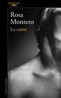La carne, Rosa Montero, escritores malditos, amor, paso del tiempo