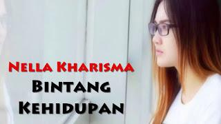 Lirik Lagu Bintang Kehidupan - Nella Kharisma (Deddy dores/Nike Ardila) dari album single terbaru chord kunci gitar, download album dan video mp3 terbaru 2018 gratis
