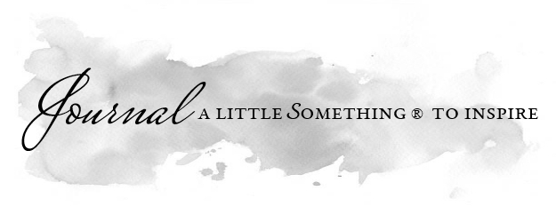 Journal | A little something® to inspire by Sonya M. Fitzmaurice