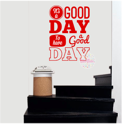 vinilo decorativo frase It's A Good Day To Have A Good Day