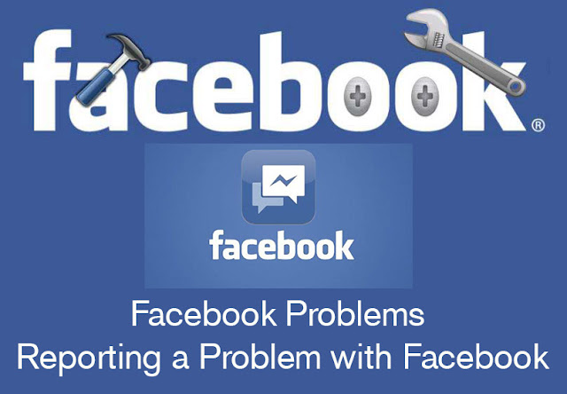 Facebook Problems | Reporting a Problem with Facebook