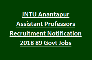 JNTU Anantapur Assistant Professors Recruitment Notification 2018 Govt Jobs Online-Scrutiny Test Syllabus