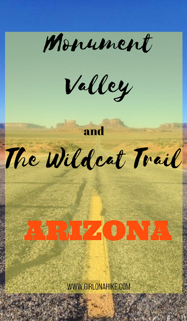 My 7 Favorite Adventures from 2016! Hiking the Wildcat Trail at Monument Valley