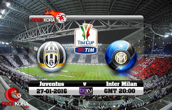 مشاهدة مباراة يوفنتوس وإنتر ميلان اليوم 27-1-2016 في كأس إيطاليا