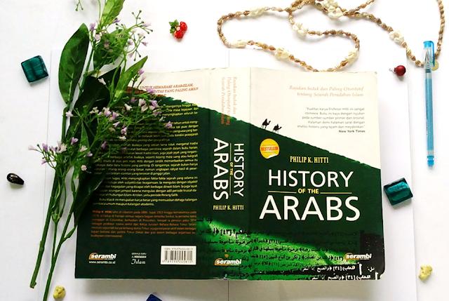 HISTORY OF THE ARABS: Buku Keren Tentang Dunia Arab dan Islam Yang Wajib Dibaca Keluarga Muslim