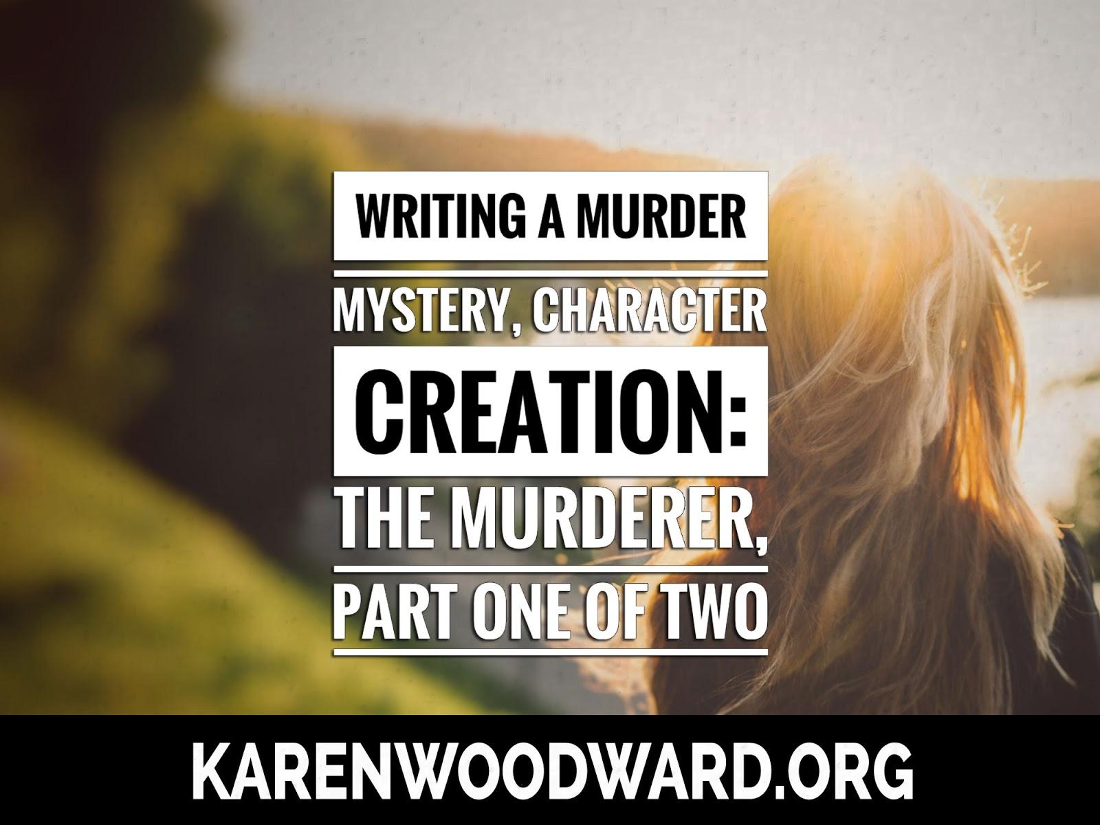 Karen Woodward: Writing a Murder Mystery, Character Creation