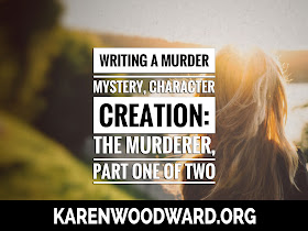 Writing a Murder Mystery, Character Creation: The Murderer, Part One of Two