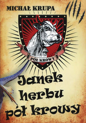 """Janek herbu pół krowy"" – Michał Krupa"