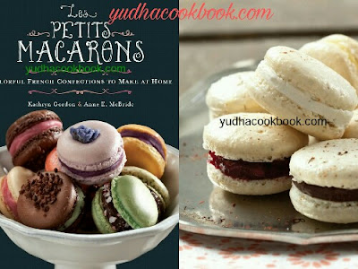 LES PETITS MACARONS - Colorful French Confections To Make At Home
