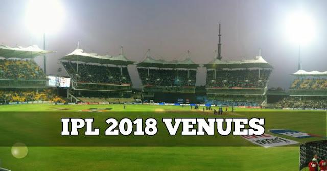 IPL Venues IPL 2018 Venues