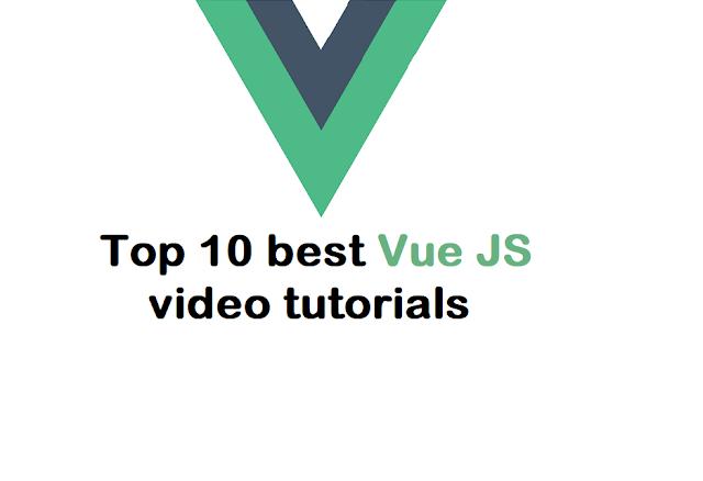 Top 10 best Vue JS video tutorials