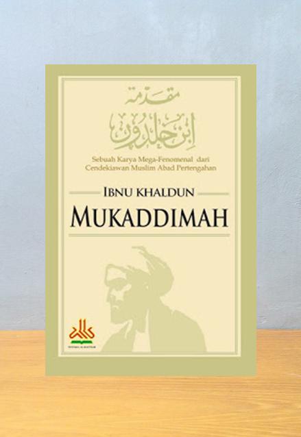 MUKADDIMAH, Ibnu Khaldun
