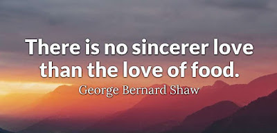 George Bernard Shaw Quote There is no love sincerer than the love of food