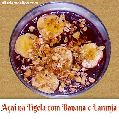 Açaí na Tigela com Banana e Laranja