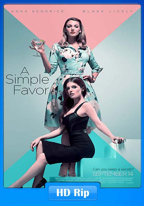 [18+] A Simple Favor 2018 UNCENSORED HD TS | 480p 300MB | 100MB HEVC