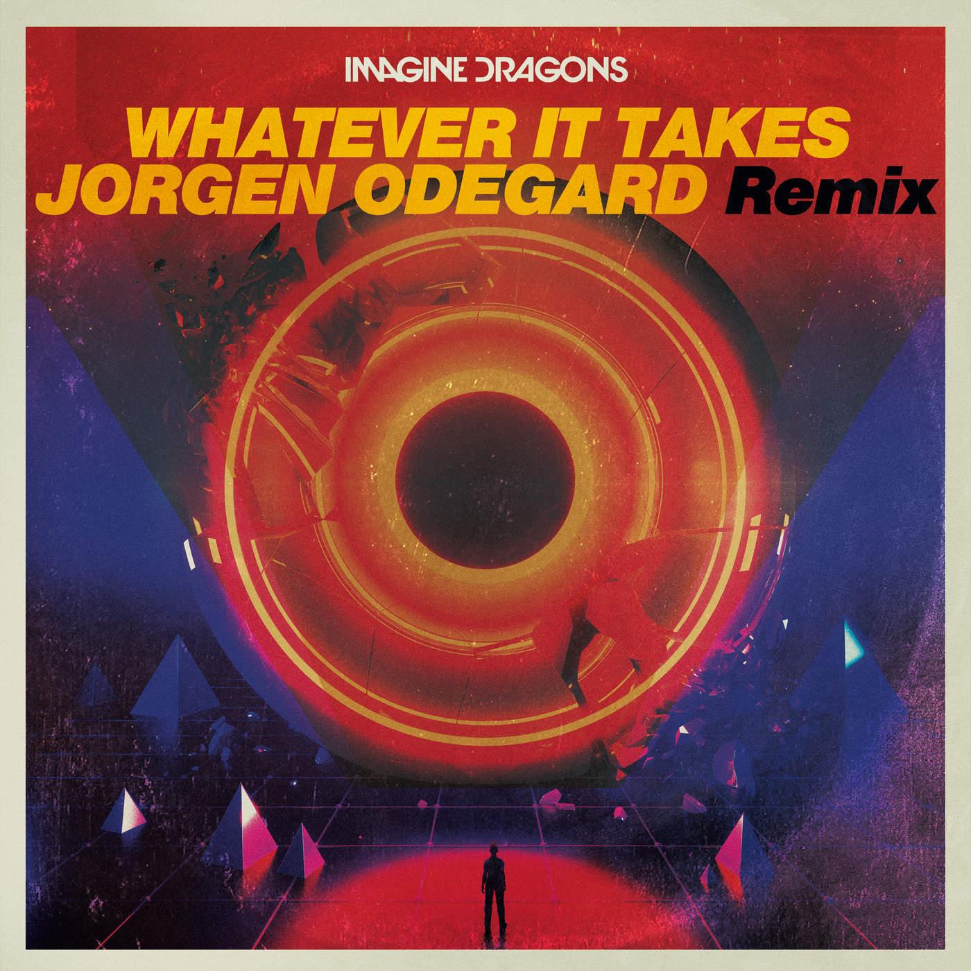 Imagine Dragons & Jorgen Odegard - Whatever It Takes (Jorgen Odegard Remix) - Single