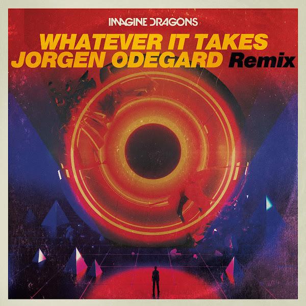 Imagine Dragons & Jorgen Odegard - Whatever It Takes (Jorgen Odegard Remix) - Single Cover