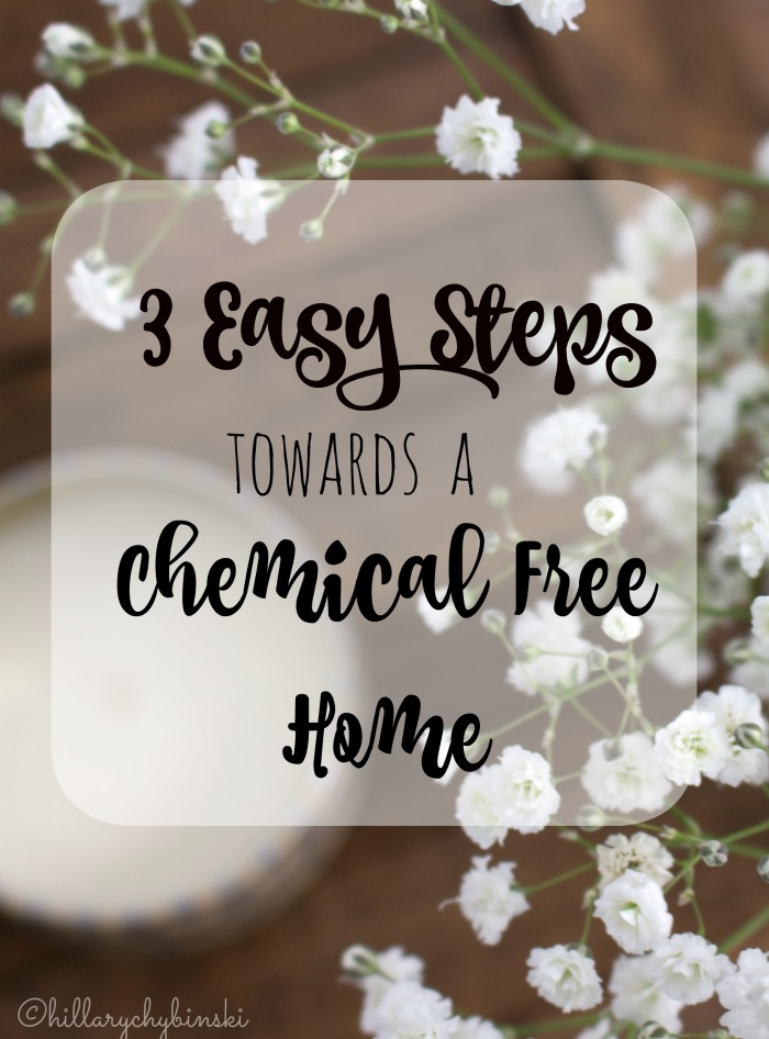 With these 3 steps you can come closer to having a chemical free home.