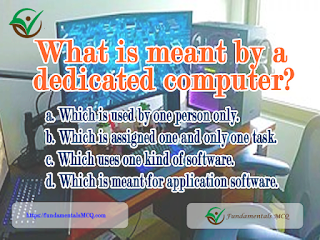What is meant by a dedicated computer