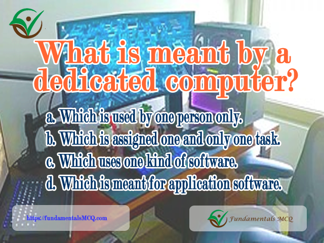 What is meant by a dedicated computer?   FundamentalsMCQ - Dedicated Servers