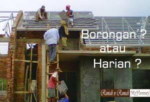 Bangun Rumah Tinggal Borongan atau Harian?